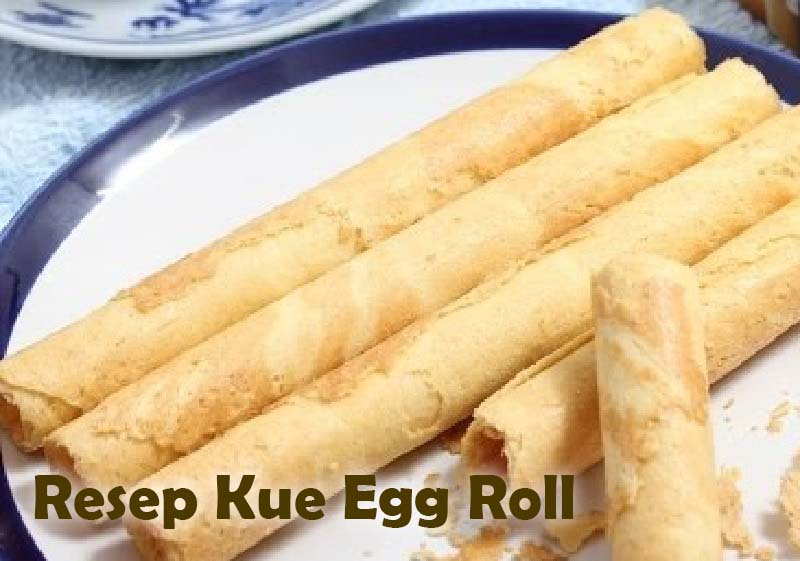 Resep Kue Egg Roll